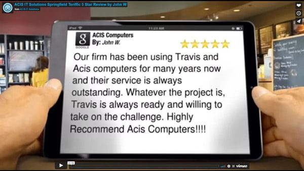 ACIS IT Solutions Springfield Teriffic 5 Star Review by John W.